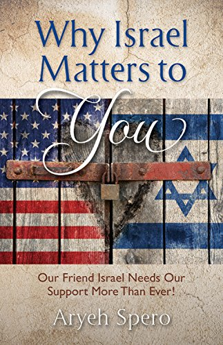 why israel matters to you is a book written by Rabbi Aryeh Spero