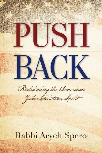 push back reclaiming the american spirit is a book written by Rabbi Aryeh Spero